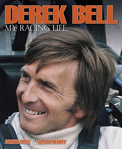 Derek Bell - My Racing Life: Bell, Derek, Henry, Alan