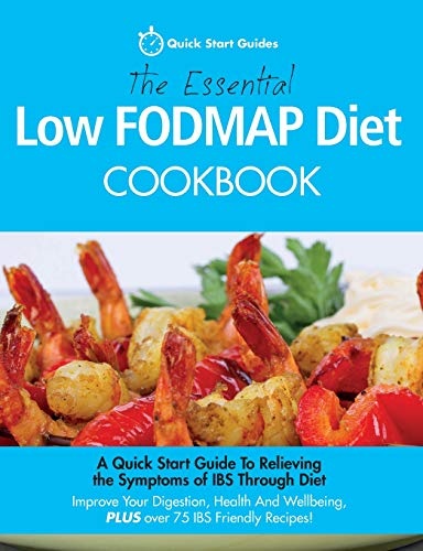 9780992823283: The Essential Low FODMAP Diet Cookbook: A Quick Start Guide To Relieving the Symptoms of IBS Through Diet. Improve Your Digestion, Health And Wellbeing, PLUS over 75 IBS Friendly Recipes!