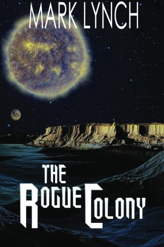 9780992828097: The Rogue Colony