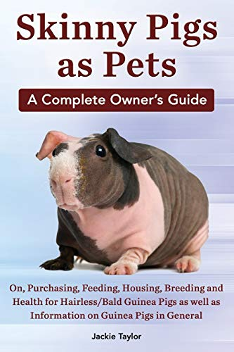 9780992829322: Skinny Pigs as Pets. a Complete Owner's Guide On, Purchasing, Feeding, Housing, Breeding and Health for Hairless/Bald Guinea Pigs as Well as Informati