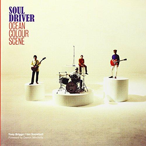 Soul Driver Ocean Colour Scene: Ian Snowball, Tony Briggs &