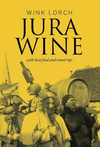 9780992833107: Jura Wine: With Local Food and Travel Tips