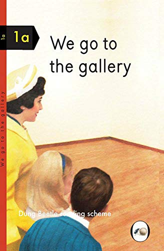 We Go to the Gallery: A Dung Beetle Learning Guide (Dung Beetle Reading Scheme 1a)