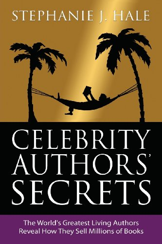 9780992846008: Celebrity Authors' Secrets: The World's Greatest Living Authors Reveal How They Sell Millions of Books