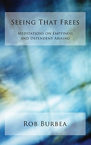 9780992848903: Seeing That Frees: Meditations on Emptiness and Dependent Arising