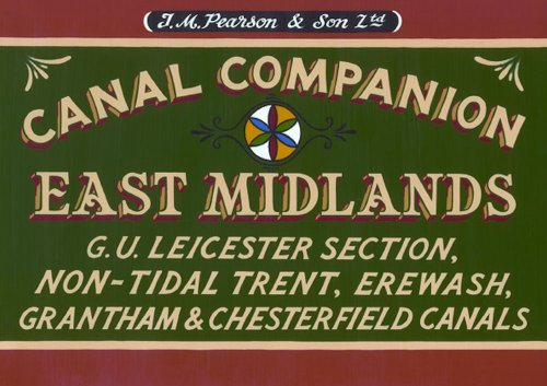 9780992849207: Pearson's Canal Companion : East Midlands: G.U. Leicester Section, Non-tidal Trent, Erewash, Grantham & Chesterfield Canals