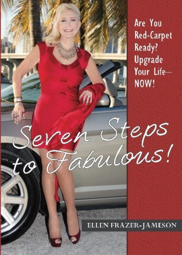 9780992852009: Seven Steps to Fabulous!: Are You Red-Carpet Ready? Upgrade Your Life - NOW!