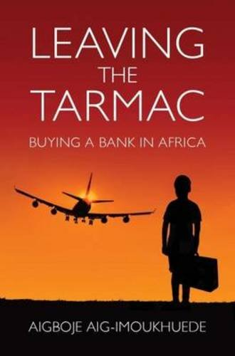 9780992852092: Leaving the Tarmac: Buying a Bank in Africa