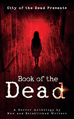 9780992856113: Book Of The Dead: A Horror Anthology by New and Established Writers