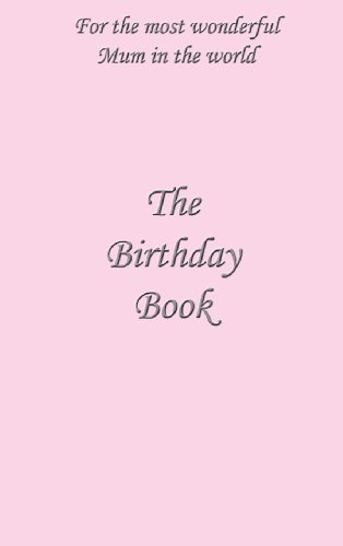 9780992866419: The Birthday Book: For the Most Wonderful Mum in the World