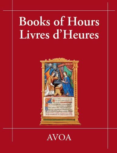 Book of Hours - Livres d'heures (French and English Edition): Kidd, Peter