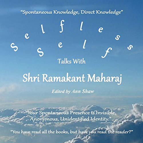 Selfless Self: Talks with Shri Ramakant Maharaj: Maharaj, Ramakant