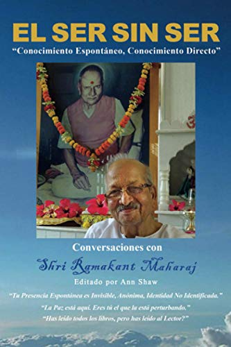 El Ser Sin Ser: Conversaciones con Shri: Ramakant Maharaj
