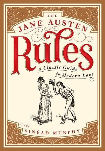 9780992876517: Jane Austen Rules, The : A Classic Guide to Modern Love