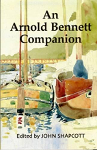 9780992887933: An Arnold Bennett Companion
