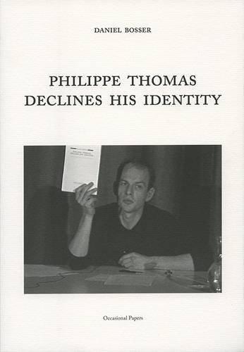 Daniel Bosser, Philippe Thomas Declines His Identity: Thomas, Philippe and Daniel Bosser