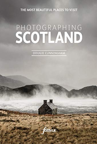 9780992905170: Photographing Scotland: A photo-location and visitor guidebook