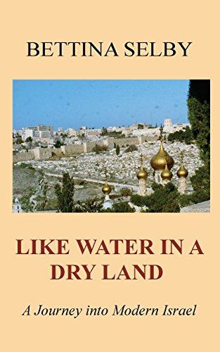 9780992912604: Like Water in a Dry Land: A Journey Into Modern Israel