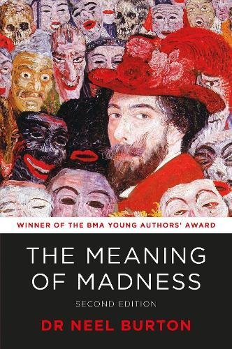 The Meaning of Madness, second edition: Neel Burton