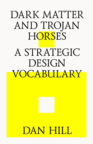9780992914639: Dark Matter and Trojan Horses: A Strategic Design Vocabulary