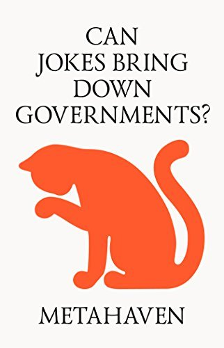 Can Jokes Bring Down Governments?: Memes, Design and Politics 9780992914684 In a world where there is no alternative , how do you dissent?Today, protest has new strategies. Enter the internet meme. Jokes are an
