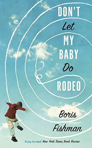 9780992918231: Don't Let My Baby Do Rodeo