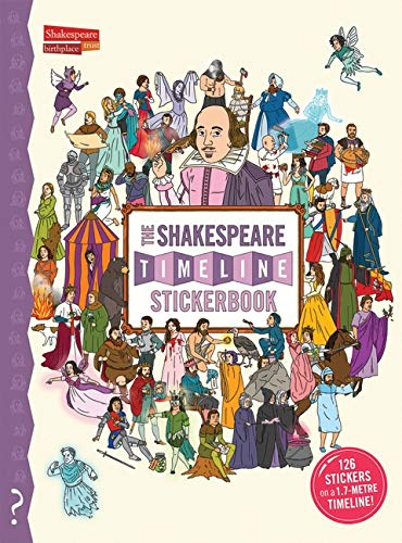 9780992924911: The What on Earth? Stickerbook of Shakespeare: Build your own stickerbook timeline of the complete plays of William Shakespeare!: 1 (What on Earth Stickerbook Series)