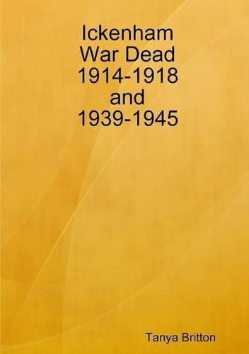 9780992939021: Ickenham War Dead 1914-1918 and 1939-1945