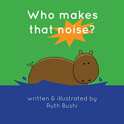 9780992939403: Who makes that noise?