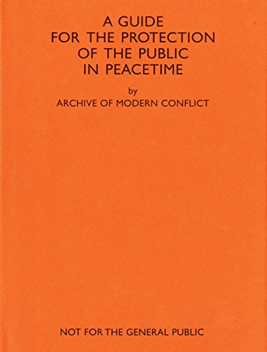 AMC2 Journal Issue 11: A Guide for the Protection of the Public in Peacetime: The Archive of Modern...