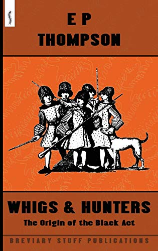 9780992946661: Whigs and Hunters: The Origin of the Black Act