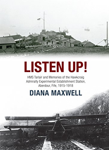 Listen Up!: HMS Tarlair and Memories of: Maxwell, Diana