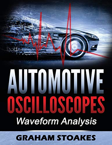 9780992949266: Automotive Oscilloscopes: Waveform Analysis