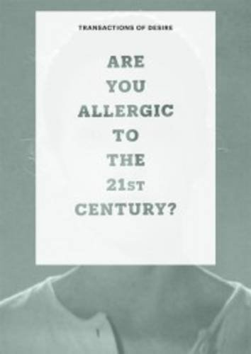 9780992952457: Transactions of Desire: Volume 2: Are You Allergic to the 21st Century?