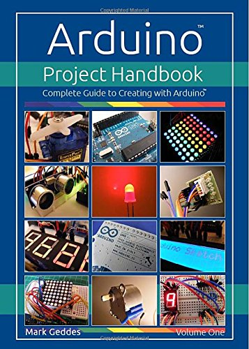 9780992952600: Arduino Project Handbook: Volume one: Complete Guide to Creating with the Arduino