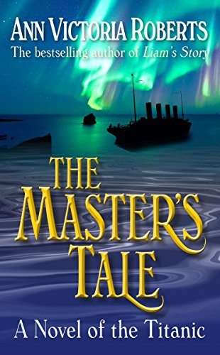 9780992958428: The Master's Tale: A Novel of the Titanic
