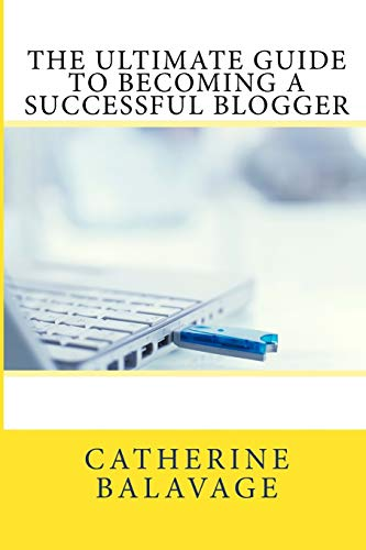 9780992963996: The Ultimate Guide To Becoming a Successful Blogger