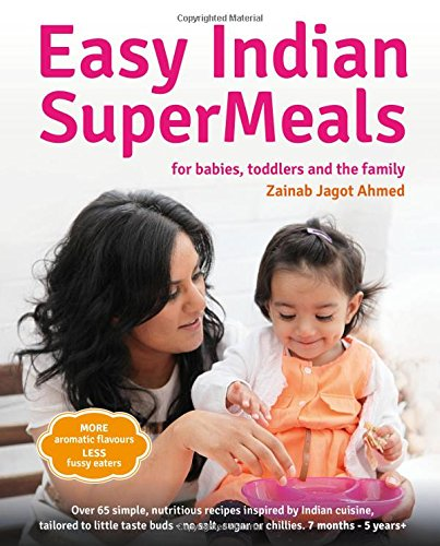 9780992964306: Easy Indian Supermeals for Babies, Toddlers and the Family