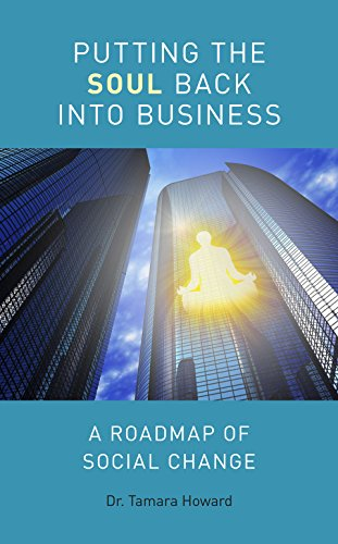 9780992964528: The Putting the Soul Back into Business: A Roadmap of Social Change 2015