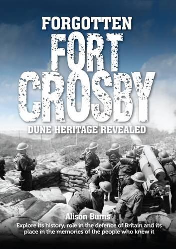 9780992967710: Forgotten Fort Crosby: Dune Heritage Revealed