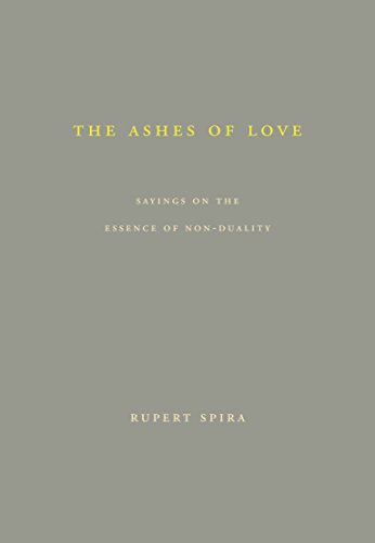 9780992972615: The Ashes of Love: Sayings on the Essence of Non-Duality