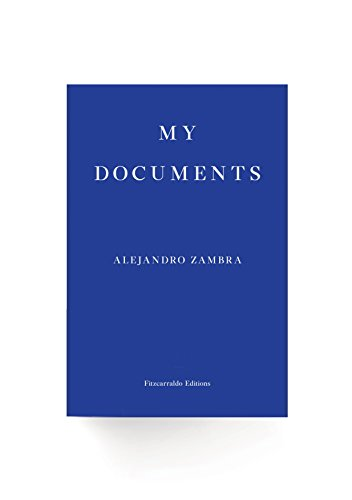 my documents by alejandro zambra 9780992974787 paperback With my documents zambra