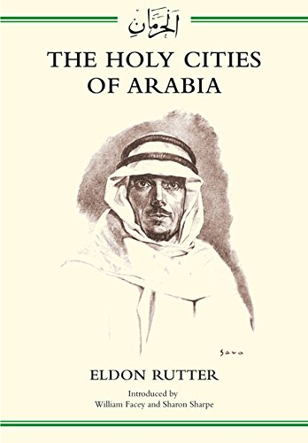 The Holy Cities of Arabia (Hardback): Eldon Rutter
