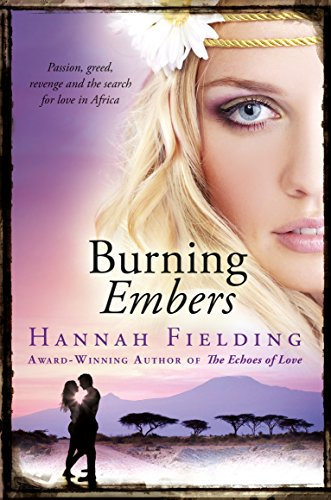 9780992994303: Burning Embers: Romance, passion, jealousy and the search for love in wild Africa