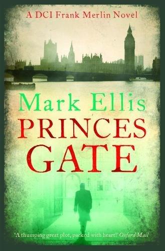 9780992994389: Princes Gate: A DCI Frank Merlin Novel