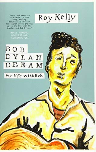 9780992995683: Bob Dylan Dream: My Life With Bob