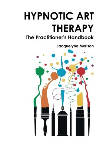 9780992997304: Hypnotic Art Therapy: The Practitioner's Handbook