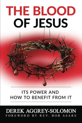 9780992997700: The Blood of Jesus: Its Power and how to benefit from it
