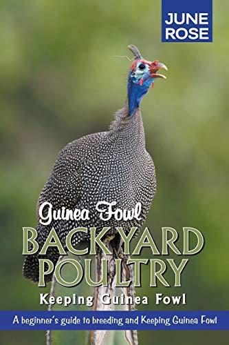9780992999841: Guinea Fowl, Backyard Poultry: Keeping Guinea Fowl