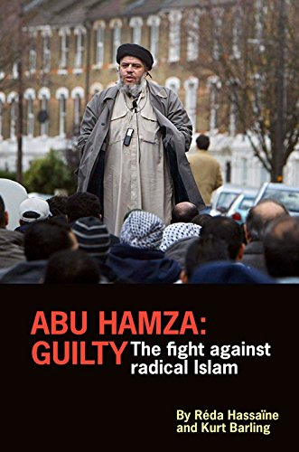 Abu Hamza: Guilty: My Fight Against Radical Islam: Hassaïne, Réda; Barling, Kurt